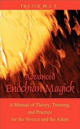 """Advanced Enochian Magick"" by Frater W.I.T."
