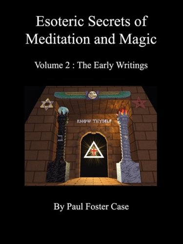 """Esoteric Secrets of Meditation and Magic - Volume 2: The Early Writings"" by Paul Foster Case"