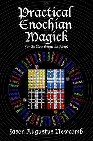 """Practical Enochian Magick"" by Jason Augustus Newcomb"