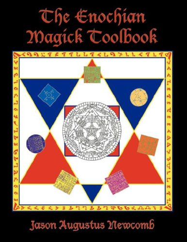 """The Enochian Magick Toolbook"" by Jason Augustus Newcomb"