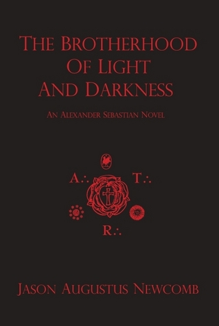 """The Brotherhood of Light and Darkness"" by Jason Augustus Newcomb"