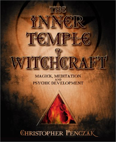 """The Inner Temple of Witchcraft: Magick, Meditation and Psychic Development"""