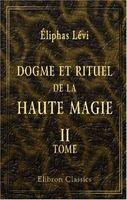 Dogme et rituel de la haute magie: Tome 2. Rituel