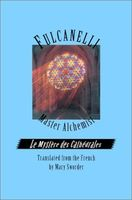 Fulcanelli - Master Alchemist: The Mystery of the Cathedrals